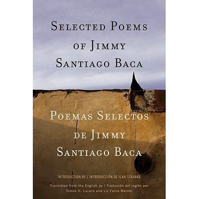 poetry of jimmy santiago baca The latest tweets from jimmy santiago baca (@jimmysbaca): every once in a while something comes along that can really make a positive change can make the world better this is your opportunity to be part of that movement we need your help please donate whatever you can thank you and much love.