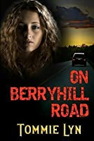 On Berryhill Road