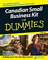 Canadian Small Business Kit for Dummies [With CDROM]