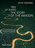 Tree of Rivers: The Story of the Amazon