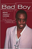 """Bad Boy: The Influence of Sean """"Puffy"""" Combs on the Music Industry"""