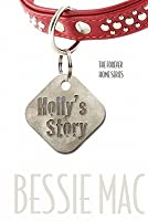 Holly's Story: The Forever Home Series
