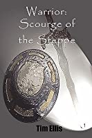 Warrior: Scourge of the Steppe