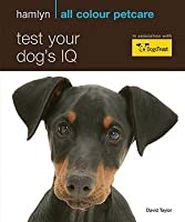 Test Your Dog's Iq: How Clever Is Your Canine? (Hamlyn All Colour 200)