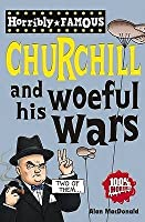 Winston Churchill and His Woeful Wars
