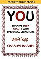 You: Shaping Your Reality with Universal Vibrations