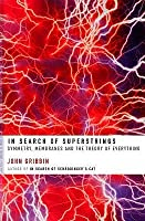 In Search of Superstrings: Symmetry, Membranes and the Theory of Everything