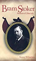 Bram Stoker: Author of Dracula
