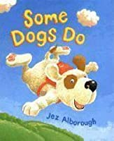 Some Dogs Do (Book & Dvd)
