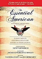 The Essential American: A Patriot's Resource; 25 Documents and Speeches Every American Should Own