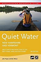 Quiet Water New Hampshire and Vermont, 3rd: AMC's Canoe and Kayak Guide to the Best Ponds, Lakes, and Easy Rivers