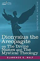 The Divine Names/The Mystical Theology