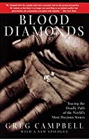 Blood Diamonds: Tracing the Deadly Path of the Worlds Most Precious Stones