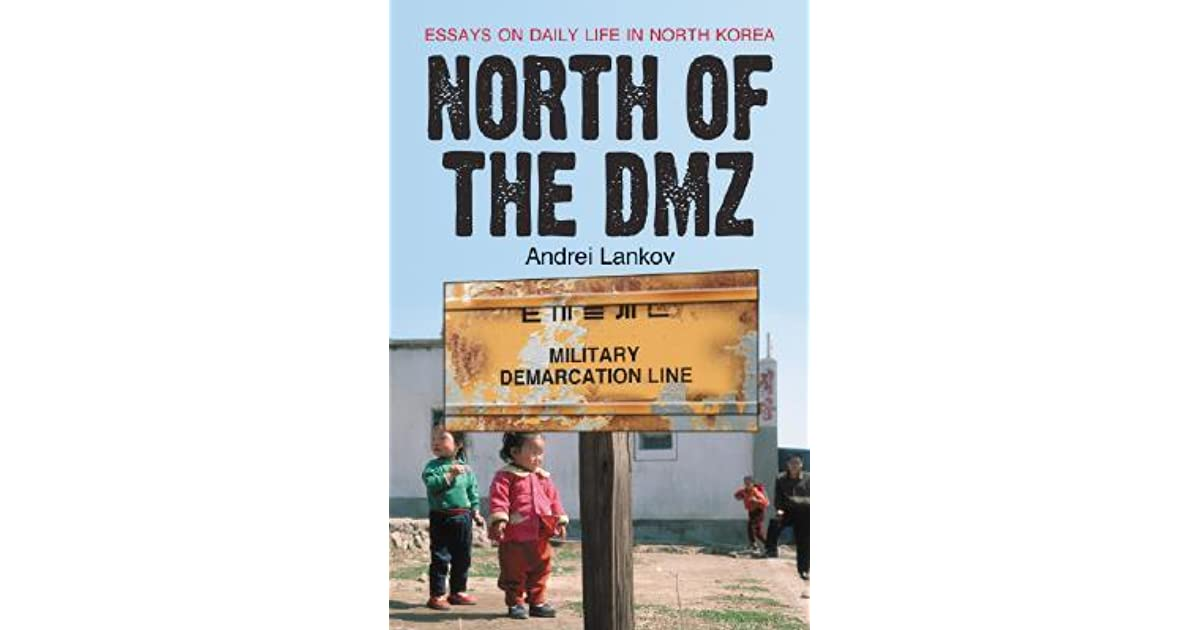 North of the DMZ : Essays on Daily Life in North Korea by Andrei Lankov (2007, Paperback)