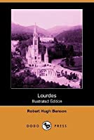 Lourdes (Illustrated Edition) (Dodo Press)