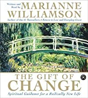 The Gift of Change CD: Spiritual Guidance for a Radically New Life