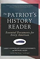 The Patriots History Reader: Essential Documents for Every American