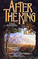 After The King: Stories In Honor Of J. R. R. Tolkien
