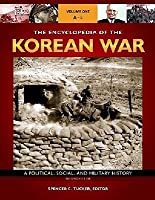 The Encyclopedia of the Korean War [3 Volumes]: A Political, Social, and Military History, 2nd Edition