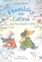 Houndsley and Catina and the Quiet Time [With Paperback Book]