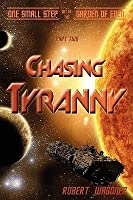 Chasing Tyranny (One Small Step out of the Garden of Eden,#2)