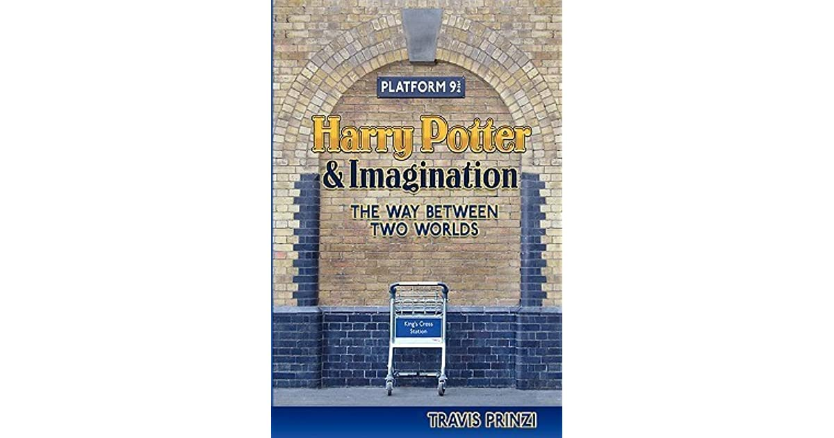 Harry Potter Book Goodreads ~ Harry potter imagination the way between two worlds by