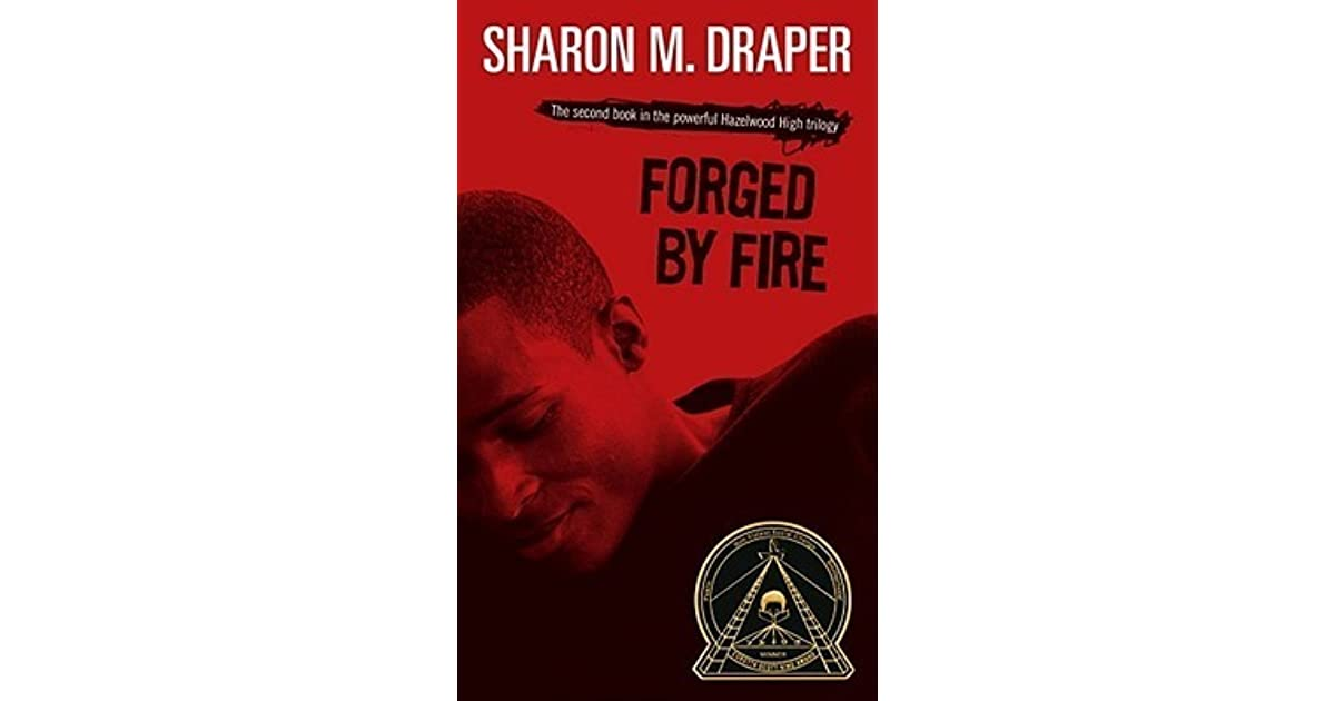 Forged by Fire (Hazelwood High, #2) by Sharon M. Draper — Reviews ...