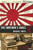 The Emperor's Codes: The Breaking of Japan's Secret Ciphers