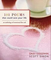 101 Poems That Could Save Your Life: An Anthology of Emotional First Aid