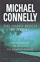 The Harry Bosch Mysteries: The Black Echo / The Black Ice / The Concrete Blonde (Harry Bosch, #1-3)