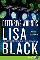 Defensive Wounds: A Novel of Suspense