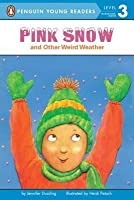 Pink Snow and Other Weird Weather (All Aboard Science Reader: Station Stop 2)