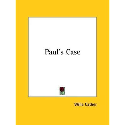 alienation in pauls case by willa cather essay Our group read of a short storyshort story: paul's caseauthor: willa  paul's  case, by willa cather, is a short story centering on the  social isolation: the  risk is higher in those who are divorced, widows and widowers.