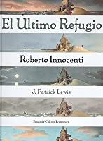 El Ultimo Refugio/ the Last Refugee
