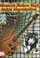 Advanced Modern Rock Guitar Improvisation [With CD and DVD]