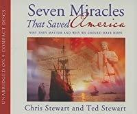 Seven Miracles That Saved America: Why They Matter and Why We Should Have Hope