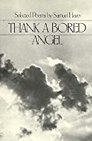 Thank a Bored Angel: Selected Poems