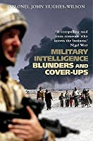 Military Intelligence Blunders And Cover Ups