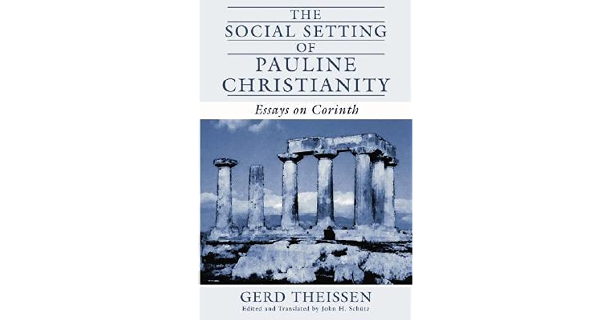 christianity corinth essay pauline setting social Download and read the social setting of pauline christianity essays on corinth the social setting of pauline christianity essays on corinth make more knowledge even in less time every day.