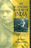 An Economic History of India: From pre-colonial times to 1991