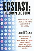 Ecstasy: The Complete Guide: A Comprehensive Look at the Risks and Benefits of Mdma