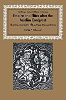 Empire and Elites After the Muslim Conquest: The Transformation of Northern Mesopotamia