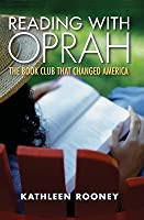 Reading with Oprah: The Book Club That Changed America