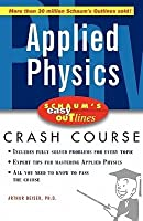Schaum's Easy Outlines Applied Physics: Based on Schaum's Outline of Theory and Problems of Applied Physics (Third Edition)