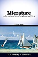 Literature: An Introduction to Fiction, Poetry, Drama, and Writing