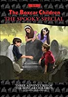 The Boxcar Children Spooky Special: The Ghost of the Chattering Bones/The Creature in Ogopogo Lake/The Vampire Mystery