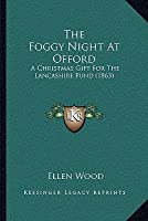 The Foggy Night At Offord: A Christmas Gift For The Lancashire Fund (1863)