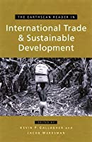 The Earthscan Reader On International Trade And Sustainable Development (Earthscan Readers Series)