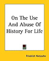 On the Use and Abuse of History