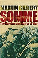 Somme: The Heroism and Horror of War